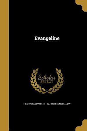 Bog, paperback Evangeline af Henry Wadsworth 1807-1882 Longfellow