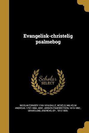 Bog, paperback Evangelisk-Christelig Psalmebog af Nicolai Edinger 1744-1816 Balle