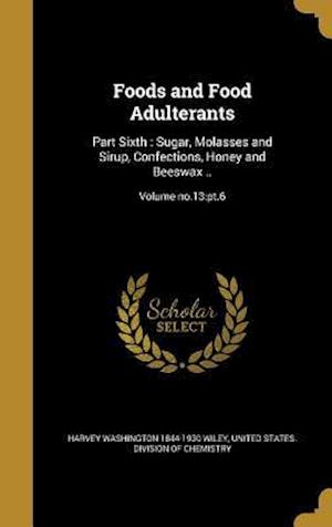 Bog, hardback Foods and Food Adulterants af Harvey Washington 1844-1930 Wiley