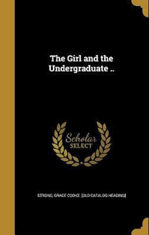 Bog, hardback The Girl and the Undergraduate ..