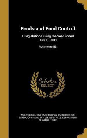 Bog, hardback Foods and Food Control af Willard Dell 1866-1939 Bigelow