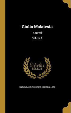 Bog, hardback Giulio Malatesta af Thomas Adolphus 1810-1892 Trollope