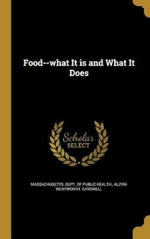 Bog, hardback Food--What It Is and What It Does af Alzira Wentworth Sandwell