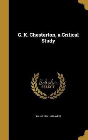 Bog, hardback G. K. Chesterton, a Critical Study af Julius 1891-1918 West