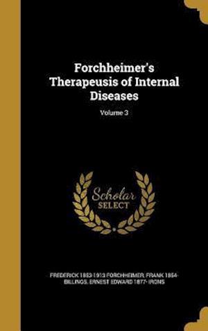 Bog, hardback Forchheimer's Therapeusis of Internal Diseases; Volume 3 af Ernest Edward 1877- Irons, Frederick 1853-1913 Forchheimer, Frank 1854- Billings
