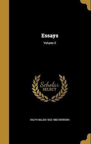 Bog, hardback Essays; Volume 2 af Ralph Waldo 1803-1882 Emerson