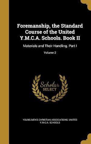 Bog, hardback Foremanship, the Standard Course of the United Y.M.C.A. Schools. Book II