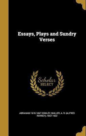 Bog, hardback Essays, Plays and Sundry Verses af Abraham 1618-1667 Cowley