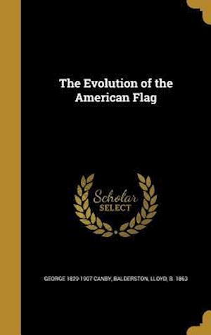Bog, hardback The Evolution of the American Flag af George 1829-1907 Canby