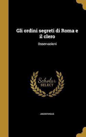 Bog, hardback Gli Ordini Segreti Di Roma E Il Clero