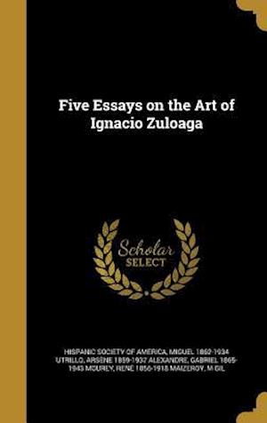 Bog, hardback Five Essays on the Art of Ignacio Zuloaga af Miguel 1862-1934 Utrillo, Arsene 1859-1937 Alexandre