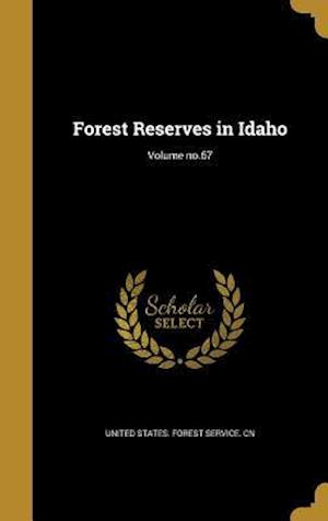 Bog, hardback Forest Reserves in Idaho; Volume No.67