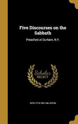 Bog, hardback Five Discourses on the Sabbath af Seth 1770-1851 Williston