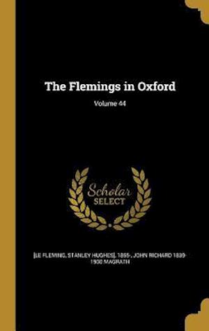 Bog, hardback The Flemings in Oxford; Volume 44 af John Richard 1839-1930 Magrath