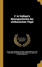 F. Le Vaillant's Naturgeschichte Der Afrikanischen Vogel af Johann Reinhold 1729-1798 Forster