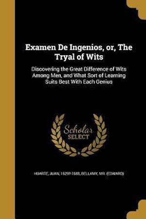 Bog, paperback Examen de Ingenios, Or, the Tryal of Wits