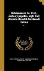 Gobernantes del Peru, Cartas y Papeles, Siglo XVI; Documentos del Archivo de Indias; V. 7 af Roberto 1881- Levillier