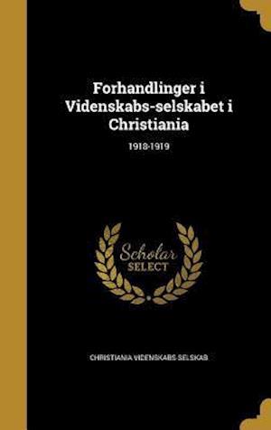 Bog, hardback Forhandlinger I Videnskabs-Selskabet I Christiania; 1918-1919