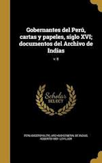 Gobernantes del Peru, Cartas y Papeles, Siglo XVI; Documentos del Archivo de Indias; V. 8 af Roberto 1881- Levillier