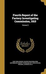 Fourth Report of the Factory Investigating Commission, 1915; Volume 3 af Robert Ferdinand 1877-1953 Wagner