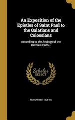 An Exposition of the Epistles of Saint Paul to the Galatians and Colossians af Morgan 1827-1908 Dix