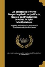 An Exposition of Views Respecting the Principal Facts, Causes, and Peculiarities Involved in Spirit Manifestations