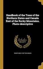 Handbook of the Trees of the Northern States and Canada East of the Rocky Mountains. Photo-Descriptive af Romeyn Beck 1857-1924 Hough