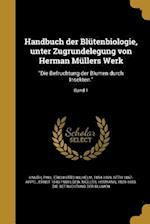 Handbuch Der Blutenbiologie, Unter Zugrundelegung Von Herman Mullers Werk af Ernst 1843-1908 Loew, Otto 1867- Appel