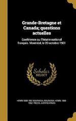 Grande-Bretagne Et Canada; Questions Actuelles af Henri 1868-1952 Bourassa