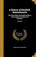 A History of Deerfield, Massachusetts af George 1818-1916 Sheldon