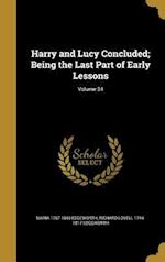 Harry and Lucy Concluded; Being the Last Part of Early Lessons; Volume 34 af Richard Lovell 1744-1817 Edgeworth, Maria 1767-1849 Edgeworth
