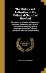 The History and Antiquities of the Cathedral Church of Hereford af John 1771-1857 Britton