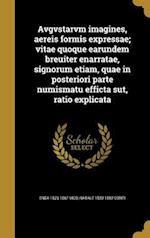 Avgvstarvm Imagines, Aereis Formis Expressae; Vitae Quoque Earundem Breuiter Enarratae, Signorum Etiam, Quae in Posteriori Parte Numismatu Efficta Su af Natale 1520-1582 Conti, Enea 1523-1567 Vico