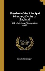 Sketches of the Principal Picture-Galleries in England af William 1778-1830 Hazlitt