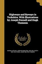 Highways and Byways in Yorkshire. with Illustrations by Joseph Pennell and Hugh Thomson