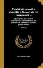 L'Architettura Antica Descritta E Dimostrata Coi Monumenti ... af Luigi 1795-1856 Canina