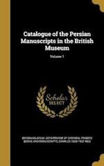 Catalogue of the Persian Manuscripts in the British Museum; Volume 1 af Charles 1820-1902 Rieu