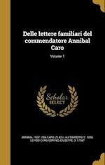 Delle Lettere Familiari del Commendatore Annibal Caro; Volume 1 af Lepido Caro, Annibal 1507-1566 Caro