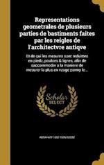 Representations Geometrales de Plusieurs Parties de Bastiments Faites Par Les Reigles de L'Architectvre Antiqve af Abraham 1602-1676 Bosse