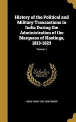 History of the Political and Military Transactions in India During the Administration of the Marquess of Hastings, 1813-1823; Volume 1 af Henry Thoby 1793-1878 Prinsep