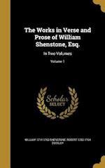 The Works in Verse and Prose of William Shenstone, Esq. af Robert 1703-1764 Dodsley, William 1714-1763 Shenstone