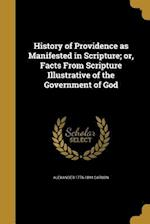 History of Providence as Manifested in Scripture; Or, Facts from Scripture Illustrative of the Government of God af Alexander 1776-1844 Carson