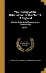 The History of the Reformation of the Church of England af Edward 1762-1841 Nares, Gilbert 1643-1715 Burnet