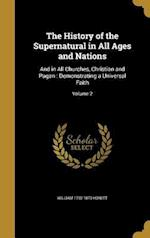 The History of the Supernatural in All Ages and Nations af William 1792-1879 Howitt