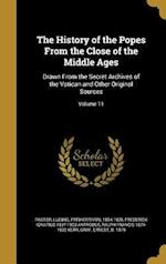 The History of the Popes from the Close of the Middle Ages af Ralph Francis 1874-1932 Kerr, Frederick Ignatius 1837-1903 Antrobus