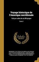 Voyage Historique de L'Amerique Meridionale af Antonio De 1716-1795 Ulloa