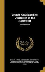 Grimm Alfalfa and Its Utilization in the Northwest; Volume No.209 af Charles J. Brand
