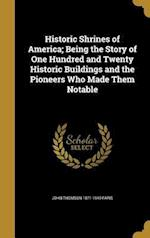 Historic Shrines of America; Being the Story of One Hundred and Twenty Historic Buildings and the Pioneers Who Made Them Notable af John Thomson 1871-1949 Faris