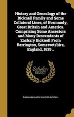 History and Genealogy of the Bicknell Family and Some Collateral Lines, of Normandy, Great Britain and America. Comprising Some Ancestors and Many Des af Thomas Williams 1834-1925 Bicknell