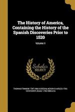 The History of America, Containing the History of the Spanish Discoveries Prior to 1520; Volume 1